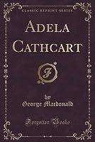 Adela Cathcart (Classic Reprint)