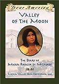 Valley of the Moon: The Diary of María Rosalía de Milagros, Sonoma Valley, Alta Valley, California, 1846,