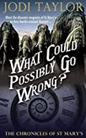 What Could Possibly Go Wrong? (The Chronicles of St Mary's, #6)