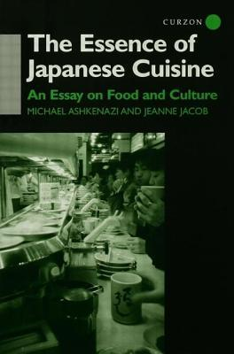 The Essence of Japanese Cuisine An Essay on Food and Culture
