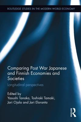 Comparing Post War Japanese and Finnish Economies and Societies: Longitudinal perspectives