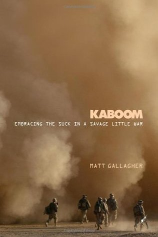 Kaboom: Embracing the Suck in a Savage Little War