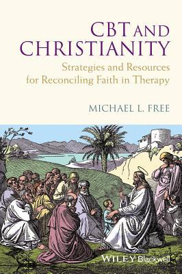 CBT-and-christianity-strategies-and-resources-for-reconciling-faith-in-therapy