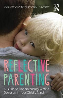 Reflective-Parenting-A-Guide-to-Understanding-What-s-Going-on-in-Your-Child-s-Mind