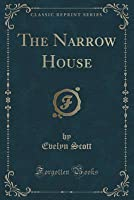 The Narrow House (Classic Reprint)