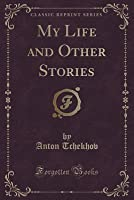 My Life and Other Stories (Classic Reprint)