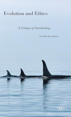 Evolution and Ethics A Critique of Sociobiology