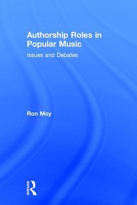 Authorship Roles in Popular Music Issues and Debates