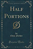 Half Portions (Classic Reprint)