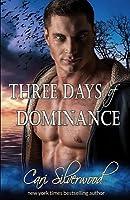Three Days of Dominance