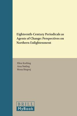 Eighteenth-century Periodicals As Agents of Change Perspectives on Northern Enlightenment