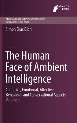 The-Human-Face-of-Ambient-Intelligence-Cognitive-Emotional-Affective-Behavioral-and-Conversational-Aspects