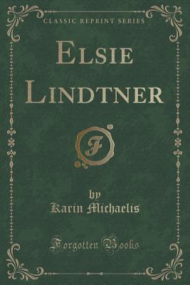 Elsie Lindtner  by  Karin Michaëlis