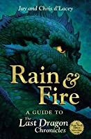 Rain and Fire: A Guide to the Last Dragon Chronicles