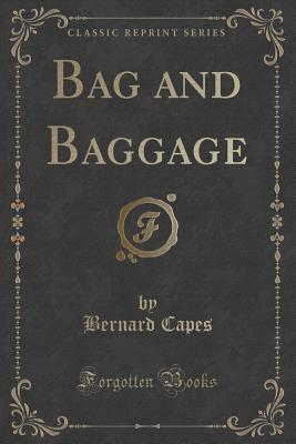 Bag and Baggage Bernard Capes