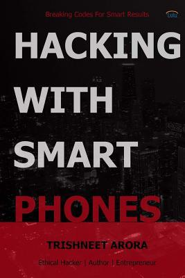 Hacking with Smart Phones