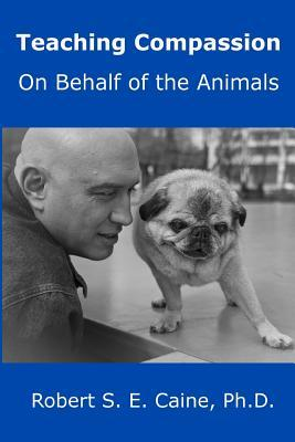 Teaching Compassion: On Behalf of the Animals