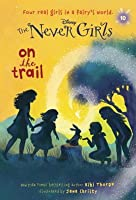 On the Trail (Disney Fairies: The Never Girls, #10)