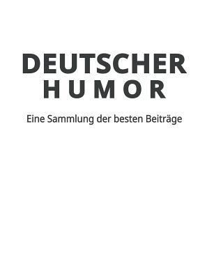Deutscher Humor: Eine Sammlung der besten Beiträge
