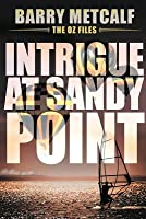Intrigue at Sandy Point (The Oz-Files, Book 2)