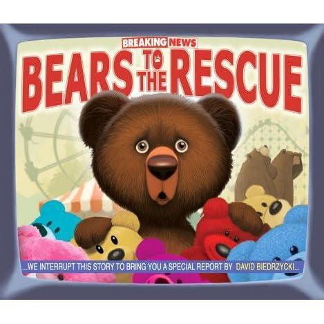 Breaking News: Bears to the Rescue by David Biedrzycki