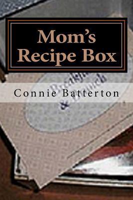 Moms Recipe Box  by  Connie Batterton