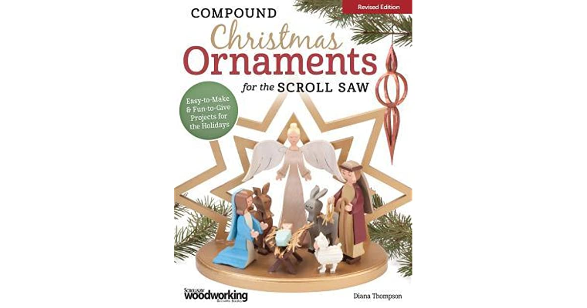 Compound Christmas Ornaments for the Scroll Saw: Easy-To-Make & Fun-To-Give Projects for the Holidays by Diana L. Thompson