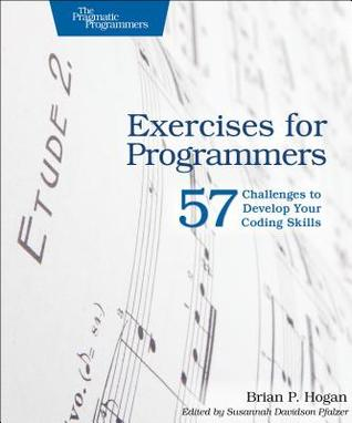 Exercises for Programmers by Brian P. Hogan