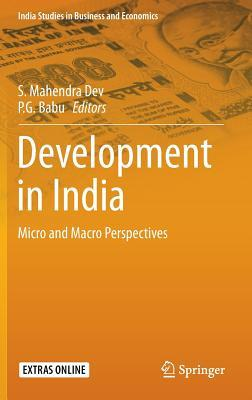 Development in India Micro and Macro Perspectives