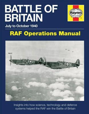 Battle of Britain July to October 1940 - RAF Operations Manual: Insights into how science, technology and defence systems helped the RAF win the Battle of Britain