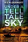 Under a Tell-Tale Sky (Disruption #1)