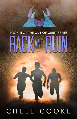 Rack and Ruin (Out of Orbit #3)