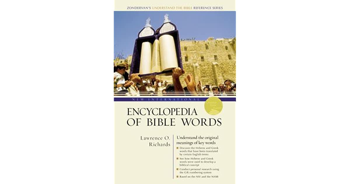 new international encyclopedia of bible words zondervans understand the bible reference series