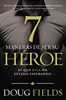 Siete maneras de ser su héroe: El que ella ha estado esperando