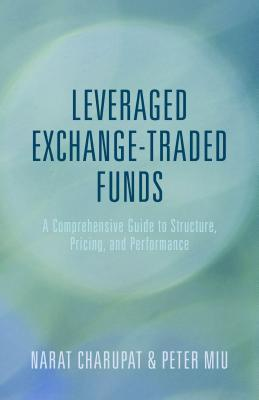 Leveraged Exchange-Traded Funds A Comprehensive Guide to Structure- Pricing- and Performance