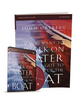 If You Want to Walk on Water, You've Got to Get Out of the Boat Participant's Guide with DVD: A 6-Session Journey on Learning to Trust God