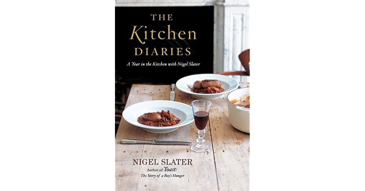 The Kitchen Diaries: A Year in the Kitchen with Nigel Slater by ...