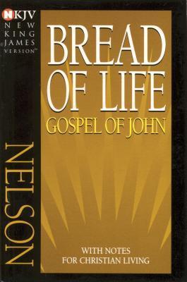 NKJV, Bread of Life Gospel of John, Paperback: with Notes for Christian Living