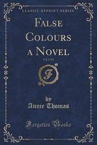 False Colours a Novel, Vol. 3 of 3