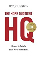 The Hope Quotient: Measure It. Raise It. You'll Never Be the Same.
