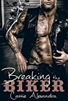 Breaking the Biker (The Biker, #4)
