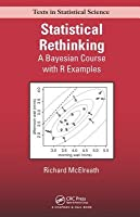 Statistical Rethinking: A Bayesian Course with Examples in R and Stan