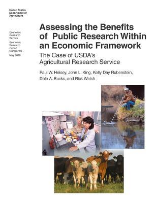 Assessing the Benefits of Public Research Within an Economic Framework: The Case of USDA's Agricultural Research Service: Economic Research Report Number 95