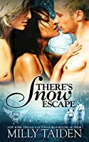 There's Snow Escape (Paranormal Dating Agency, #7)