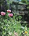 The Bee-Friendly Garden: Designing a Beautiful, Flower-Filled Landscape for the World's Most Prolific Pollinator