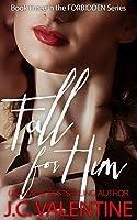 Fall for Him (Forbidden #3)