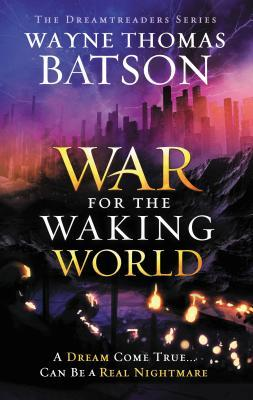 The War for the Waking World (Dreamtreaders, #3)