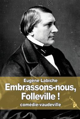 Embrassons-nous, Folleville !