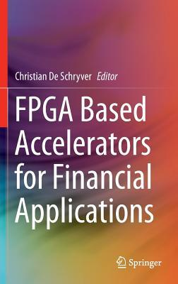 FPGA Based Accelerators for Financial Applications