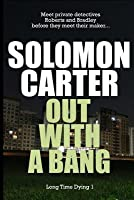 Out with a Bang - Long Time Dying Private Investigator Crime Thriller Series, Bo